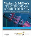 Walter & Miller's Textbook of Radiotherapy: Radiation Physics, Therapy and Oncology