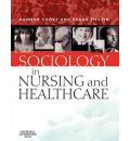 Sociology in Nursing and Health Care