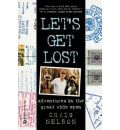 Let's Get Lost: Adventures in the Great Wide Open