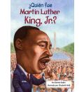 Quien Fue Martin Luther King, Jr.?