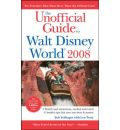 The Unofficial Guide to Walt Disney World 2008