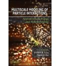 Multiscale Modeling of Particle Interactions: Applications in Biology and Nanotechnology