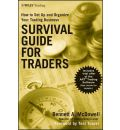 Survival Guide for Traders: How to Set-Up and Organize Your Trading Business