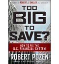 Too Big to Save: How to Fix the U.S. Financial System