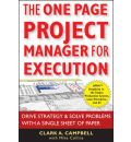 The One Page Project Manager for Execution: Drive Strategy and Solve Problems with a Single Sheet of Paper