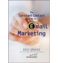 The Constant Contact Guide to email Marketing: What Every Organization Can Learn From the World's Leading Email Marketing Company
