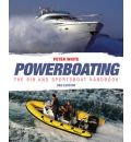 Powerboating: The RIB and Sportsboat Handbook