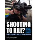 Shooting to Kill?: Policing, Firearms and Armed Response