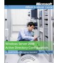 70-640: Windows Server 2008 Active Directory Configuration with Lab Manual