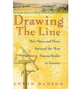 Drawing the Line: How Mason and Dixon Surveyed the Most Famous Border in America