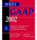 Wiley Gaap 2002 2002: Interpretations and Applications of Generally Accepted Accounting Principles 2002