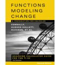 "Graphing Calculator Guide for the TI 83: Graphing Calculator Manual to Accompany ""Functions Modeling Change"", 2r.ed: A Preparation for Calculus"