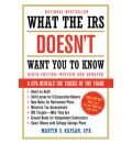 What the IRS Doesn't Want You to Know: A CPA Reveals the Tricks of the Trade