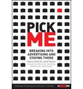 Pick Me: Breaking into Advertising and Staying There
