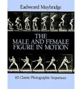 The Male and Female Figure in Motion: 60 Classic Photographic Sequences
