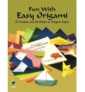 Fun with Easy Origami: 32 Projects and 24 Sheets of Origami Paper