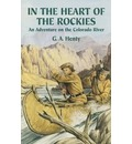 In the Heart of the Rockies: An Adventure on the Colorado River