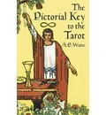 The Pictorial Key to the Tarot: Illustrating the Greater and Lesser Arcana, from Designs by Pamela Colman Smith