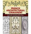 French Architectural Ornament: From Versailles, Fontainebleu and Other Palaces