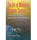 The Art of Modeling Dynamic Systems: Forecasting for Chaos, Randomness, and Determinism