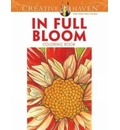 Creative Haven in Full Bloom Coloring Book