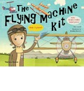 The Flying Machine Kit: Make 5 Planes!