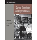 Carnal Knowledge and Imperial Power: Race and the Intimate in Colonial Rule