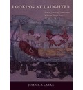 Looking at Laughter: Humor, Power, and Transgression in Roman Visual Culture, 100 B.C.-A.D. 250