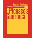 The Genesis of a Painting: Picasso's Guernica