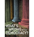 What's Wrong with Democracy?: From Athenian Practice to American Worship