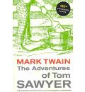 The Adventures of Tom Sawyer: 135th Anniversary Edition