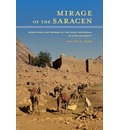 Mirage of the Saracen: Christians and Nomads in the Sinai Peninsula in Late Antiquity