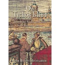 On Tycho's Island: Tycho Brahe, Science, and Culture in the Sixteenth Century