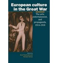 European Culture in the Great War: The Arts, Entertainment and Propaganda, 1914-1918