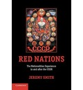 The Red Nations: The Nationalities Experience in and After the USSR