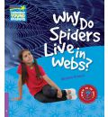 Why Do Spiders Live in Webs? Level 4 Factbook: Level 4