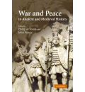 War and Peace in Ancient and Medieval History