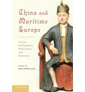 China and Maritime Europe, 1500-1800: Trade, Settlement, Diplomacy, and Missions