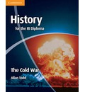 History for the IB Diploma: The Cold War: Twentieth Century World History