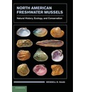 North American Freshwater Mussels: Natural History, Ecology, and Conservation