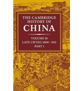 The Cambridge History of China: Late Ch'ing 1800-1911 Pt. 1