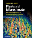 Plants and Microclimate: A Quantitative Approach to Environmental Plant Physiology
