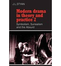 Modern Drama in Theory and Practice: Volume 2, Symbolism, Surrealism and the Absurd: Symbolism, Surrealism and the Absurd v. 2