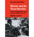 Detente and the Nixon Doctrine: American Foreign Policy and the Pursuit of Stability, 1969-1976