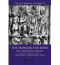 The Emperor and Rome: Space, Representation, and Ritual