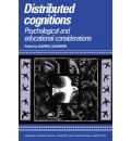 Distributed Cognitions: Psychological and Educational Considerations