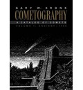 Cometography: Volume 1, Ancient-1799: Ancient, 1799 v. 1: A Catalog of Comets