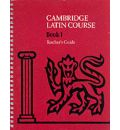 Cambridge Latin Course 1 Teacher's Guide: Teacher's Guide Level 1