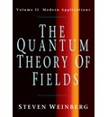 The Quantum Theory of Fields: Volume 2, Modern Applications: Modern Applications v. 2