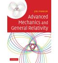 Advanced Mechanics and General Relativity: An Introduction to General Relativity